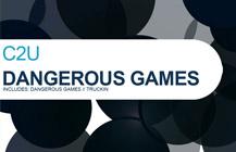 C2U – Dangerous Games